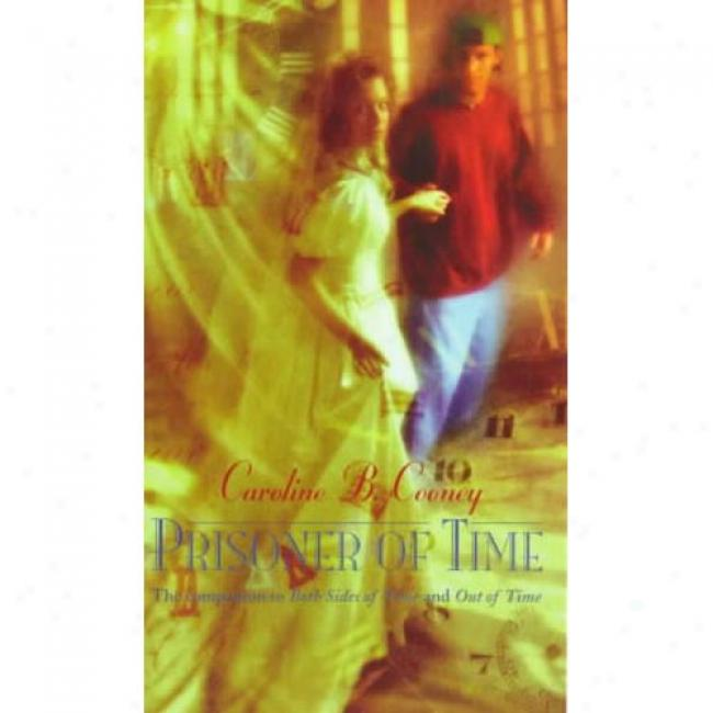 Prisoner Of Time By Caroline B. Cooney, Isbn 044022019x