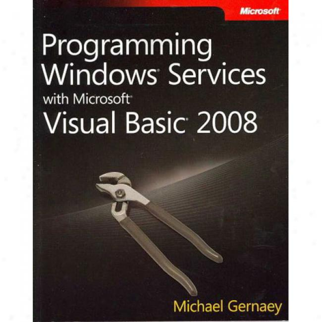 Programking Windows Services With Microsoft Visual Basic 2008