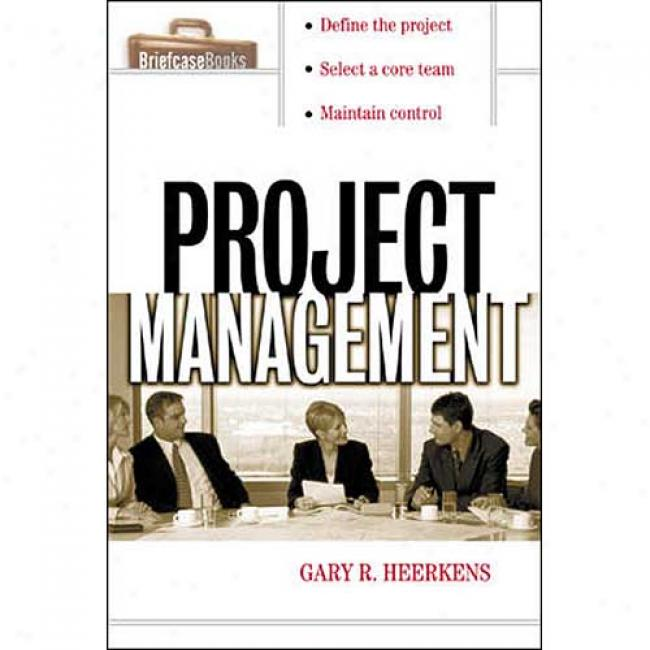 Project Managemen tBy Gary R. Heerkens, Isbn 0071379525