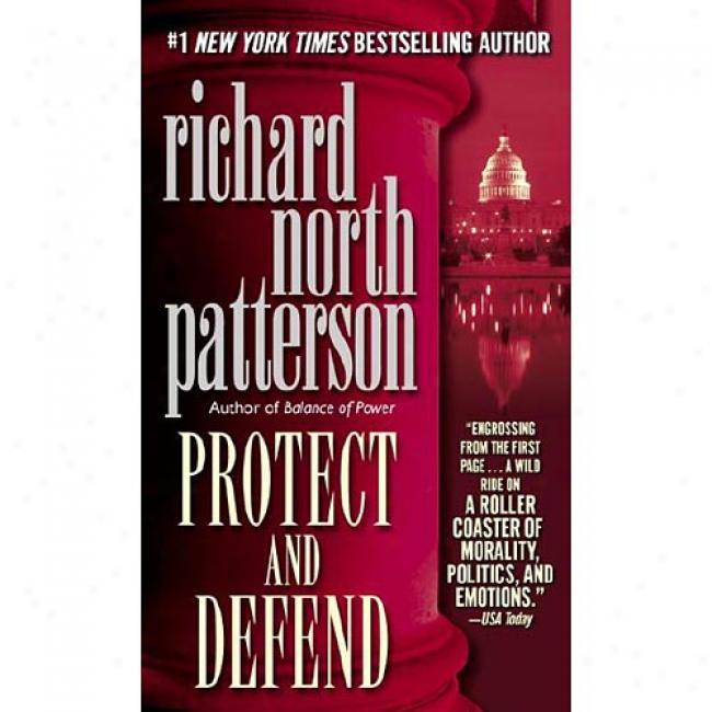 Protect And Defend By Richard North Patterson, Isbn 0345404793