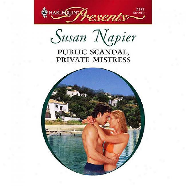 Public Scandal, Private Mistress