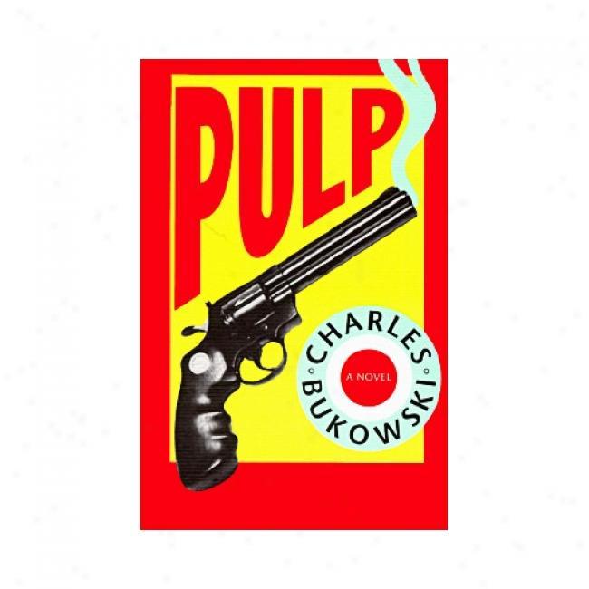 Pulp By Charles Bukowski, Isbn 0876859260