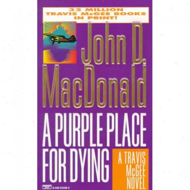 Purple Place For Mortal By John Macdobald, Isbn 0449Z24384