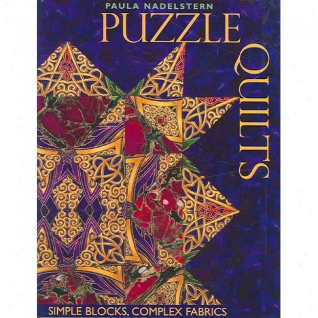 Puzzle Quiots: Simple Blocks,, Complex Fabrics