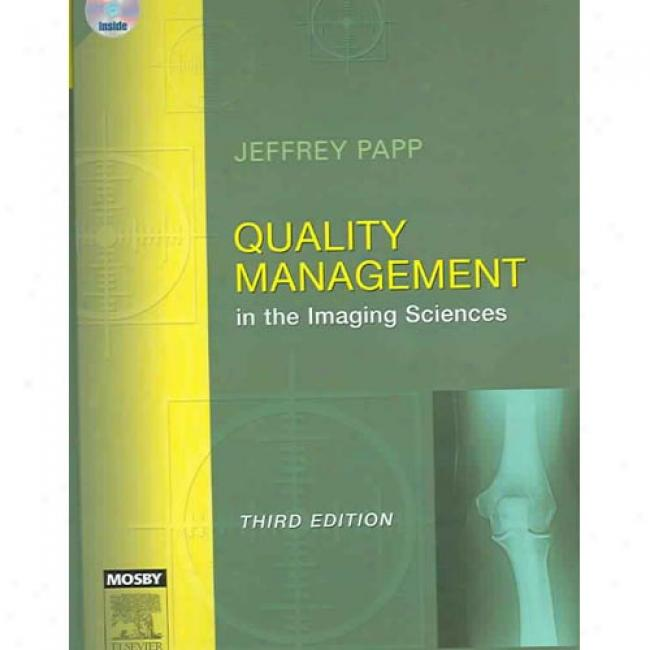 Quality Management In The Imaging Sciences [with Cdrom]