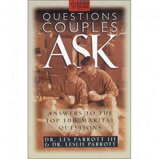 Questions Couples Ask: Answers To Over 100 Common Marital Questions By Parrott, L, Iii, Isbn 0310207541