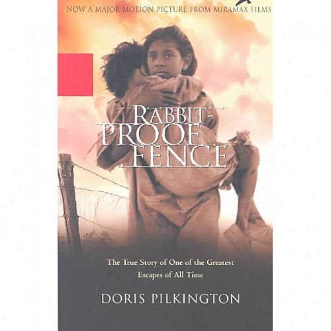 Rabbit-proof Fence By Doris Pilkington, Isbn 0786887842