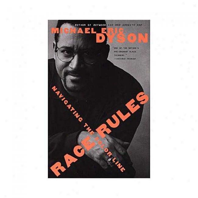 Chase Rules: Navigating The Color Line By Michael Eric Dyson, Isbn 0679781560