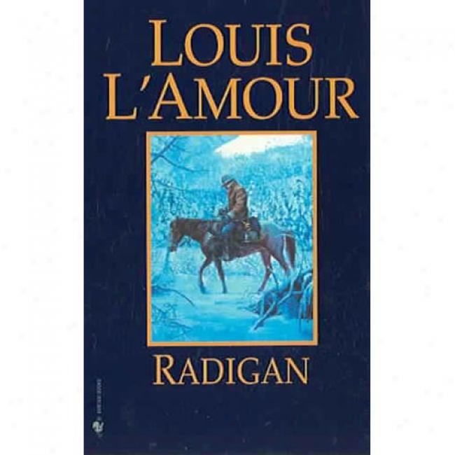 Radigan By Louis L'amour, Isbn 0553280821