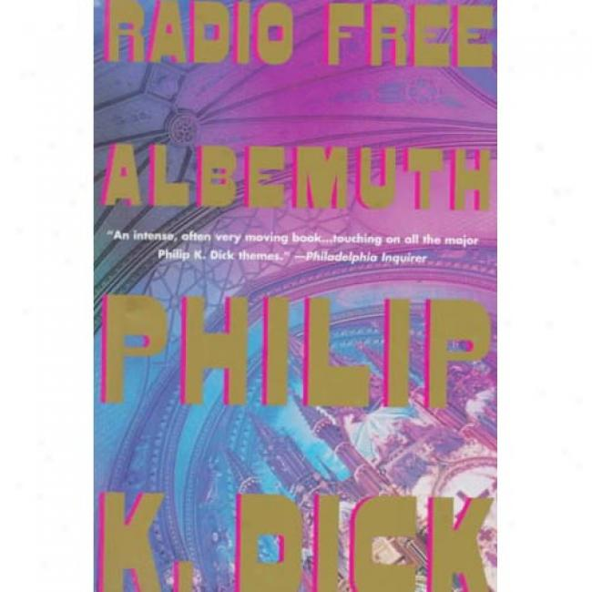 Radio Free Albemuth By Philip K. Dick, Isbn 0679781374