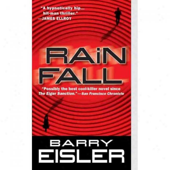 Rain Fall By Barry Eisler, Isbn 045120915x