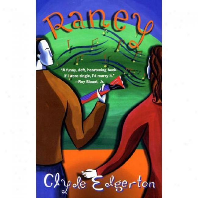 Raney By Clyde Edgerton, Isbn 0345419057