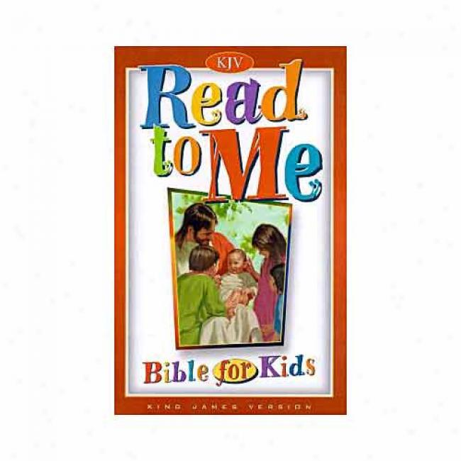Read To Me Bible For Kids By Broadman & Holman Publishers, Isbn 1558198458