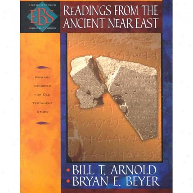 Readings From The Ancient Near East: Primary Sources During Old Testament Study By Bill T. Arnold, Isbn 0801022924