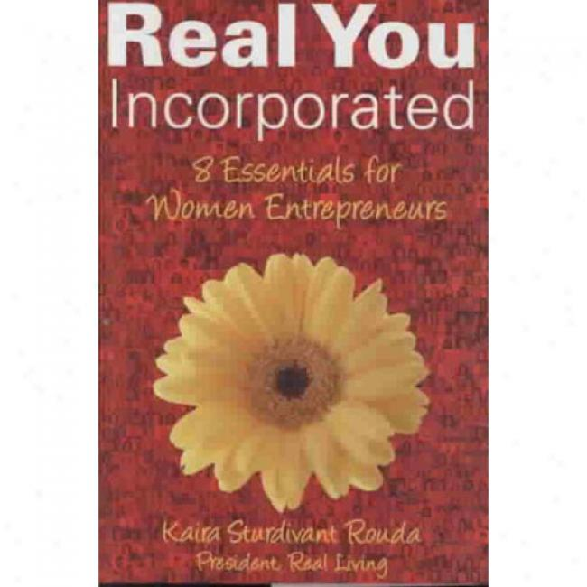 Real You Incorporated: 8 Essentials For Women Entrepreneuds