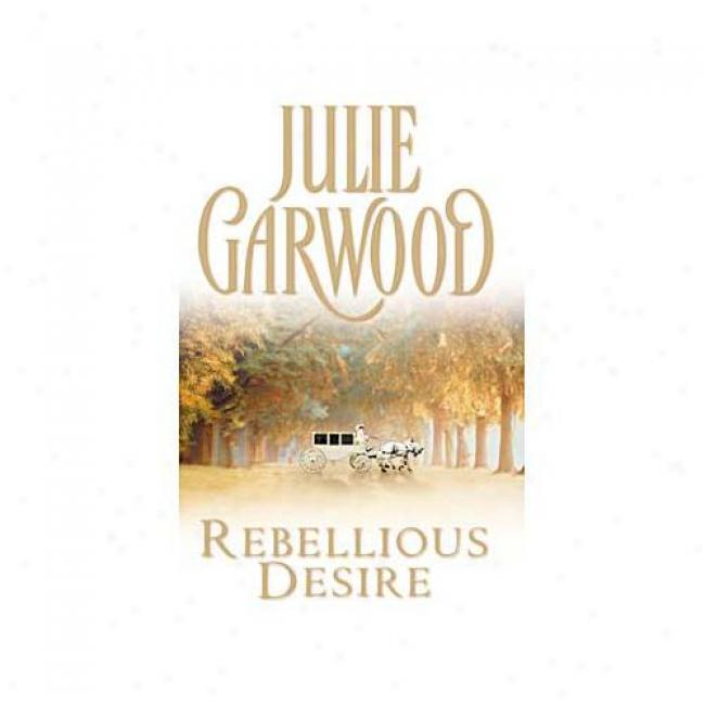 Rebellious Desire Along Julie Garwood, Isbn 0671737848