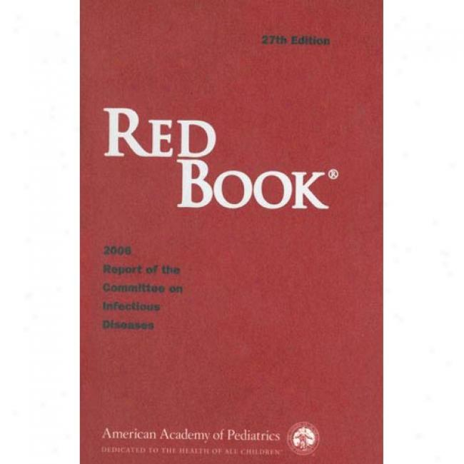Red Book: Repor Of The Committee On Infectious Diseases