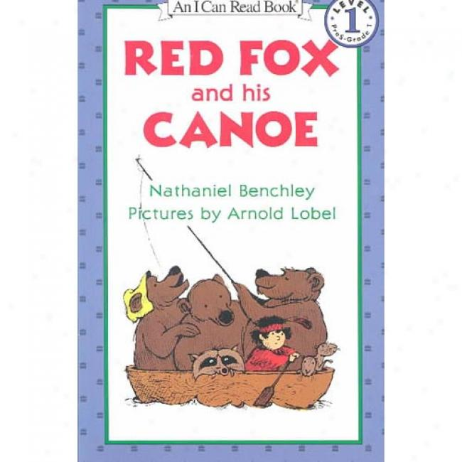 Red Fox And His Canoe By Nathaniel Benchley, Isbn 0064440753