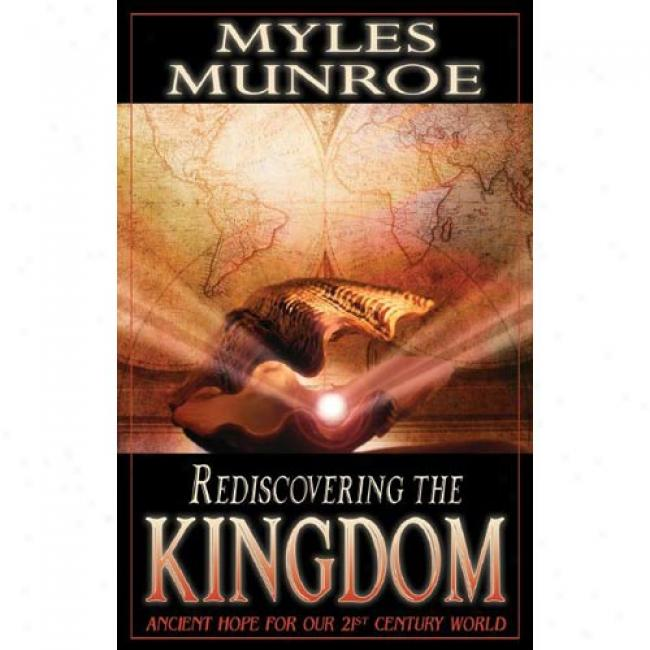 Rediscovering The Kingdom:_Ancient Hope For Our 21st Century World
