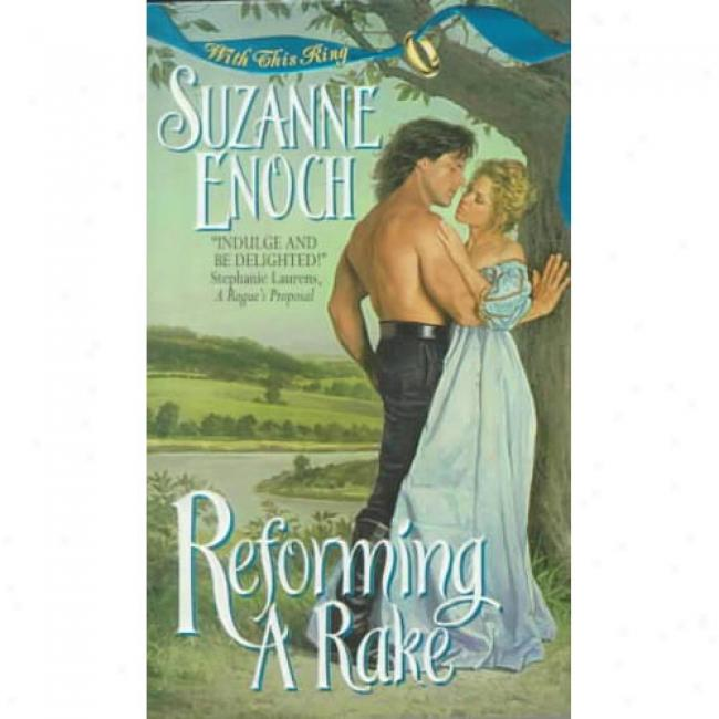 Reforming A Rake By Suzanne Enoch, Isbn 0380809168