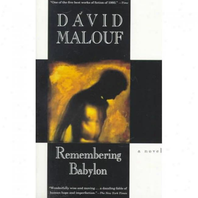 Remembering Babylon By David Malouf, Isbn 0679749519