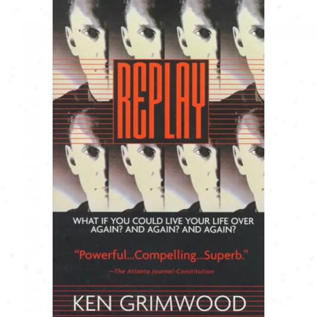 Replay By Ken Grimwood, Isbn 0688l6112x