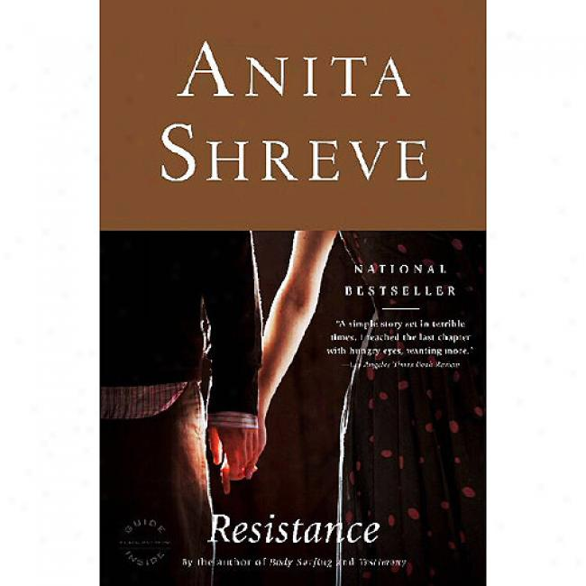 Resistance By Anita Shreve, Isbn 031678844