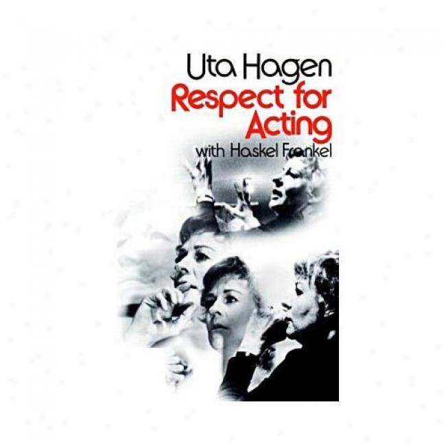 R3spect For Acting By Uta Hagen, Isbn 0025473905