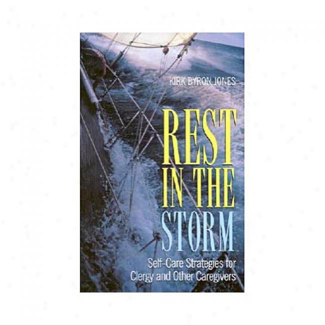 Rest In The Attack: Self-care Strategies For Clergy And Other Caregivers By Kirk Byron Jones ,Isbn 0817013938