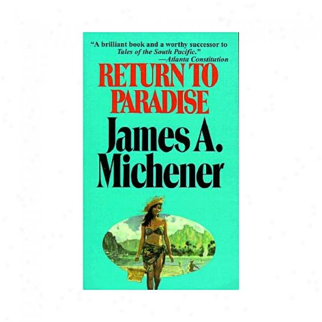 Return To Paradise By James A. Michener, Isbn 0449206505