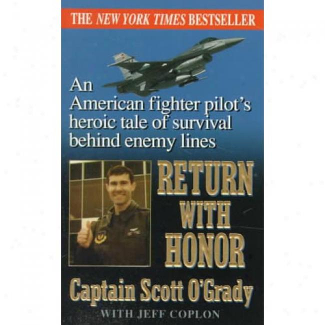 Return With Honor By Scott O'grady, Isbn 0061011479