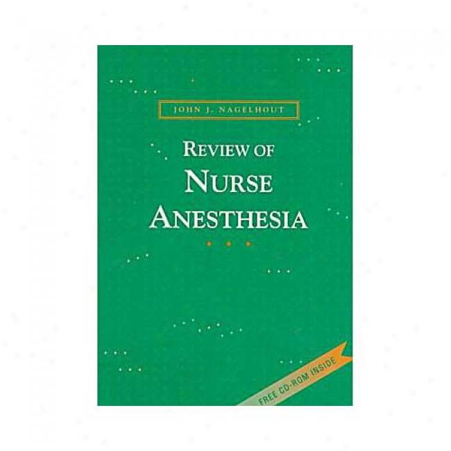 Review Of Nurse Anesthesia By John J. Nagelhout, Isbn 072167531x