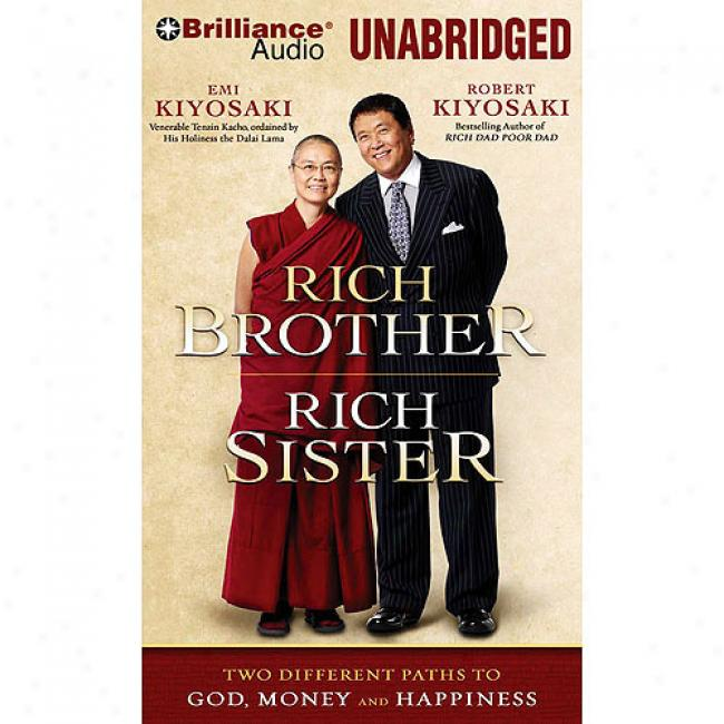 Rich Brother, Rich Sister: Two Different Paths To God, Mohey And Happiness