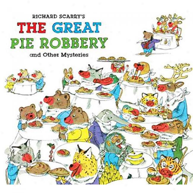 Richard Scarry's The Great Pie Robbery And Other Myqteries