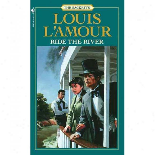 Ride The River By Louis L'amour, Isbn 0553276832