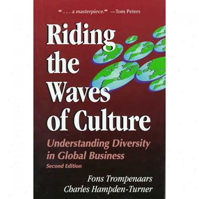 Riding The Waves Of Culture: Understanding Diversity In Global Business By Fons Trompenaars, Isbn 0786311258