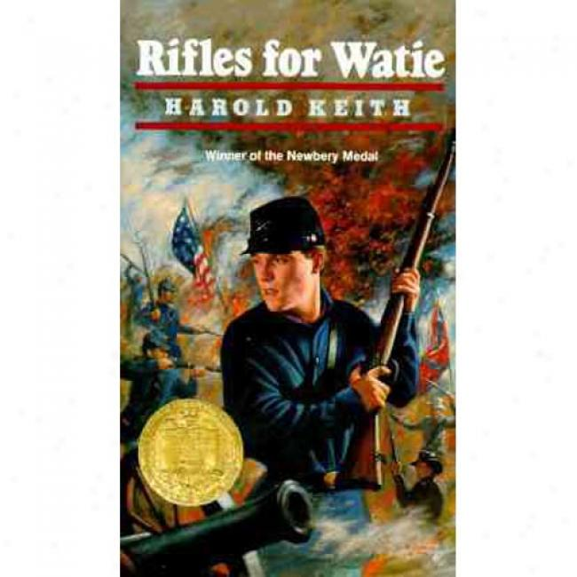 Rifles For Watie By Harold Keith, Isbn 006447030x