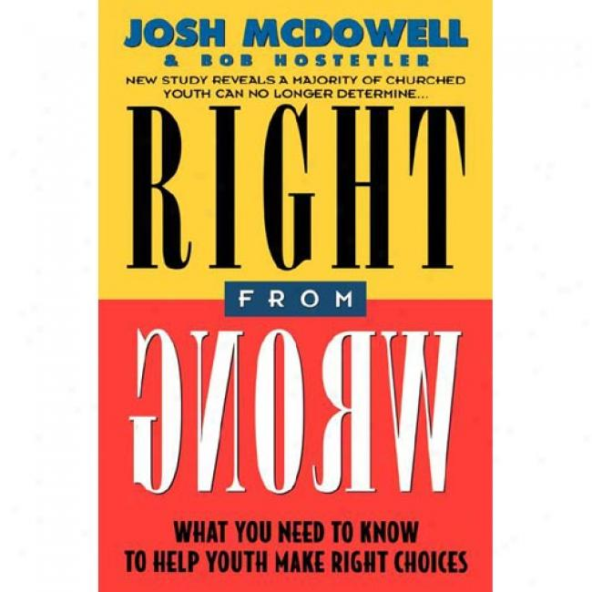 Right From Wrong From Josh Mcdowell, Isbn 0849936047