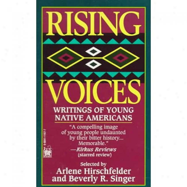 Rising Voices: Writings Of Young Native Americans By Arlene Hirschfelder, Isbn 0804111677
