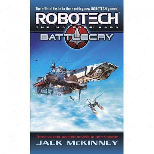 Robotech 3-in-1: Genesis, Battle Cry, Homecoming By Jack Mckinney, Isbn 034538900x