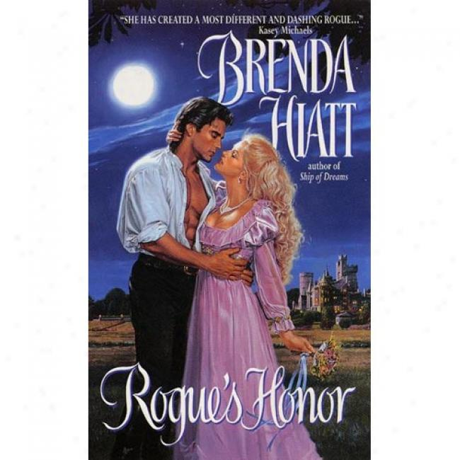 Rogue's Honor By Brenda Hiatt, Isbn 0380817772