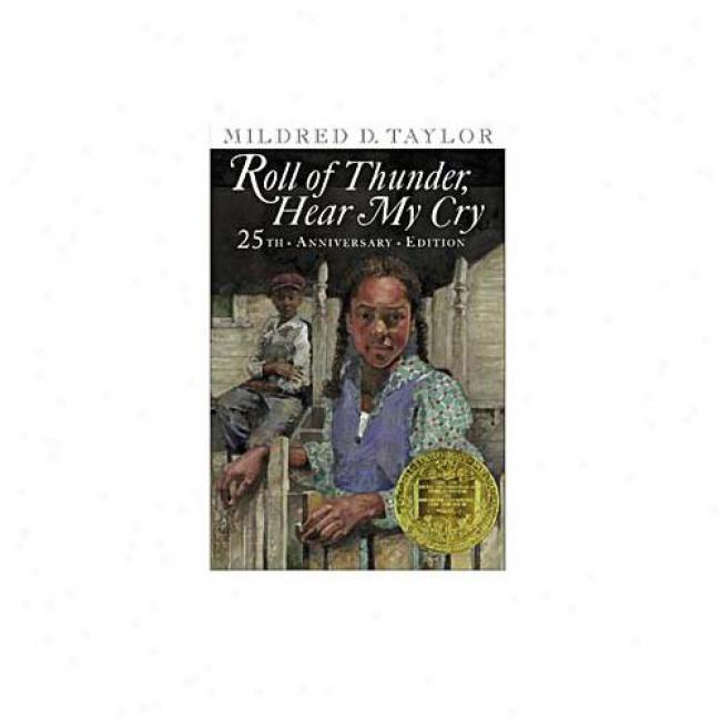 Roll Of Thunder, Hear My Cry By Mildred D. Taylor, Isbn 0803726473