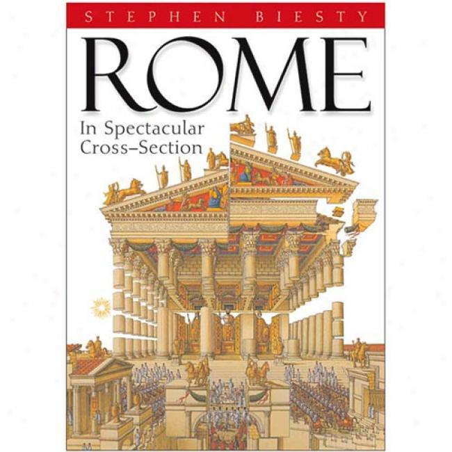 Rome: In Spectacular Cross-section By Andrew Solway, Isbn 0439455464