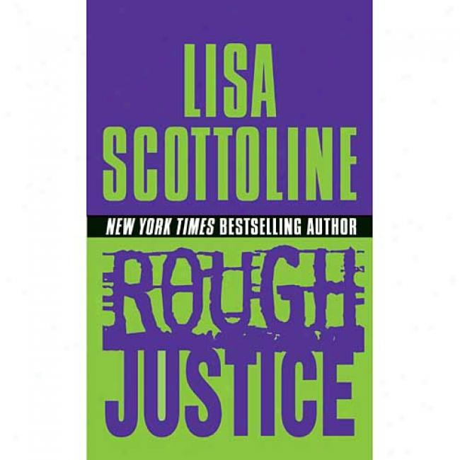 Rough Justice By Lisa Scottloine, Isbn 0061096105