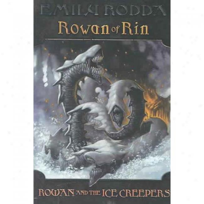 Rowan Of Rin #5: Rowan And The Ice Creepers