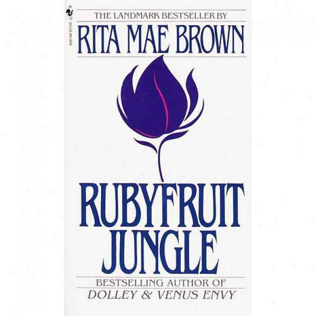 Ruyfruit Jungle By Rita Mae Brown, Isgn 055327886x