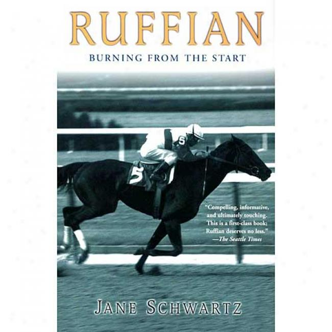 Ruffian: Burning From The Start By Jane Schwartz, Isbn 0345450000