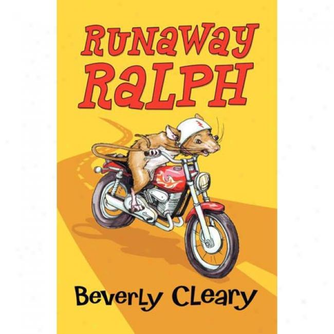 Fugitive Ralph By Bevrrly Cleary, Isbn 068821701x