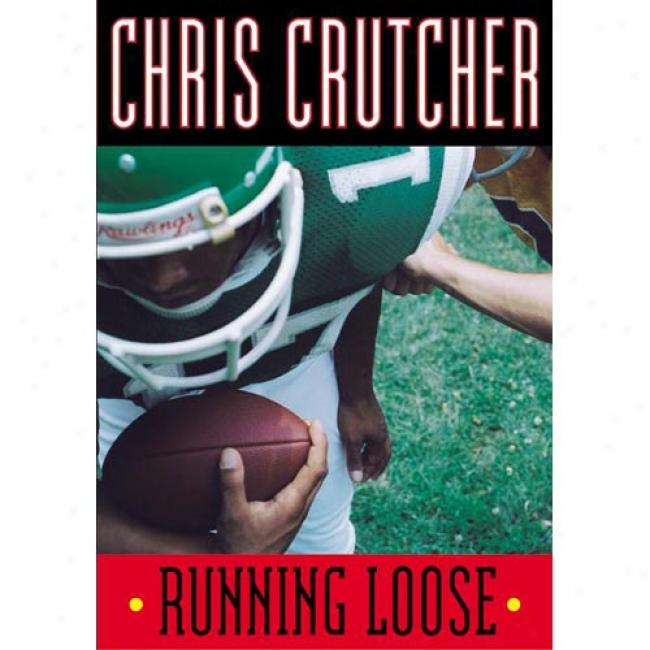 Running Loose By Chris Crutcher, Isbn 0060094915