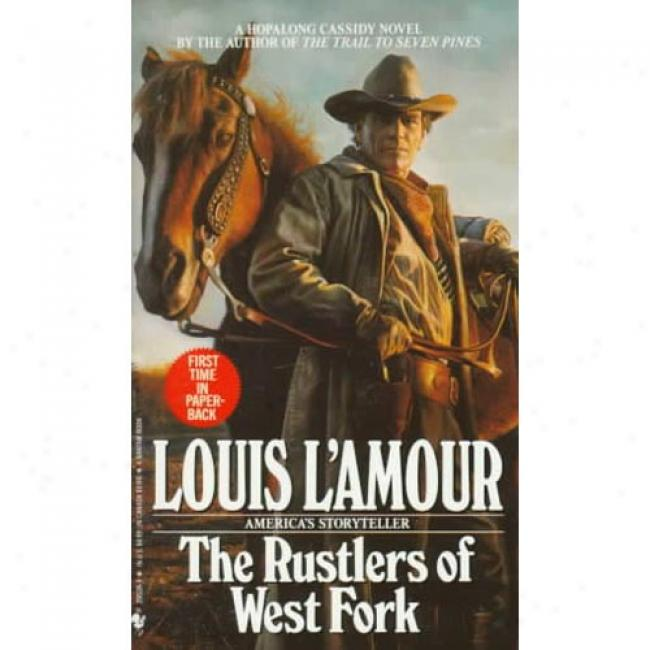 Rustlers Of West Fork: A Hopalong Cassisy Novel By Louis L'amour, Isbn 055329539x